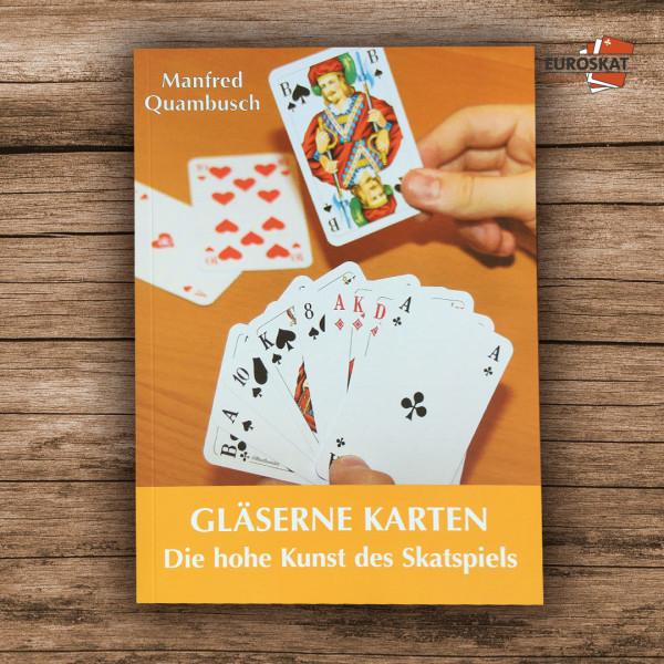 Gläserne Karten - Die hohe Kunst des Skatspiels